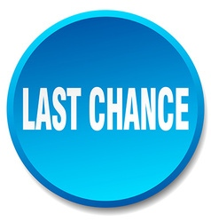 Last chance blue round flat isolated push button vector