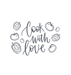cook with love inspiring phrase or slogan vector image