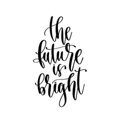 future is bright - hand lettering inscription vector image