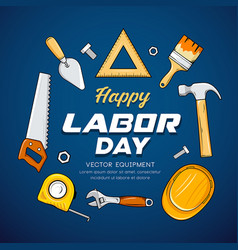 happy labor day craftsman tool on blue vector image
