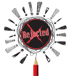 rejected red x pencil pencil idea on white vector image