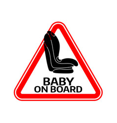 Baby on board sign with child car seat in red vector