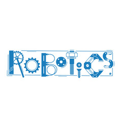 Robotics word inscription and letters are vector