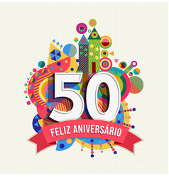 Happy birthday 50 year portuguese greeting card vector