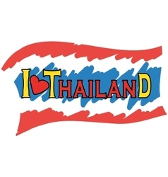 I love Thailand Thailand flag vector image vector image