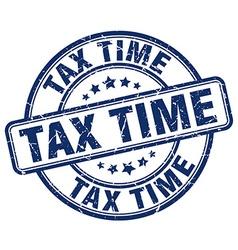 Tax time blue grunge round vintage rubber stamp vector