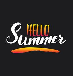 hello summer calligraphy lettering handwritten vector image