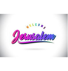 Jerusalem welcome to word text with creative vector