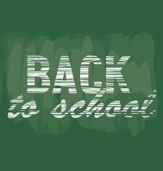 back to school notice on school board vector image