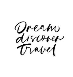 dream discover travel phrase design vector image