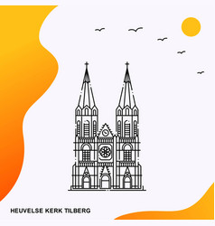 travel heuvelse kerk tilberg poster template vector image