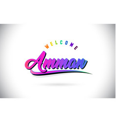 Amman welcome to word text with creative purple vector