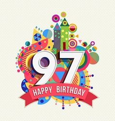 Happy birthday 97 year greeting card poster color vector
