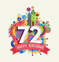 Happy birthday 72 year greeting card poster color vector image vector image