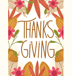 happy thanksgiving day typography foliage flowers vector image