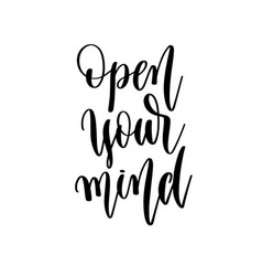 open your mind - hand lettering inscription vector image
