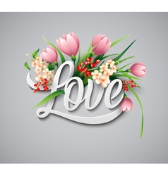 Word Love with flowers vector