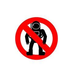 Stop astronauts It is forbidden to be Cosmonaut vector image