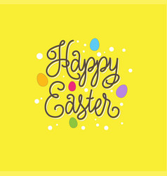 happy easter card lettering color eggs vector image