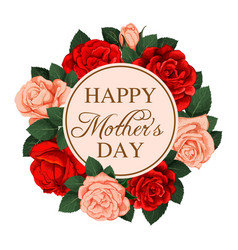 Mother day rose flower wreath greeting card design vector