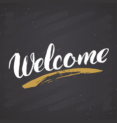 welcome lettering handwritten sign hand drawn vector image