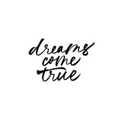 Dreams come true ink pen calligraphy vector