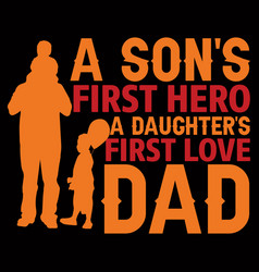 A sons first hero daughter first love vector