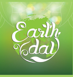 Earth day hand writing vector