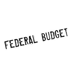 federal budget rubber stamp vector image