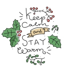 keep calm stay warm vector image vector image