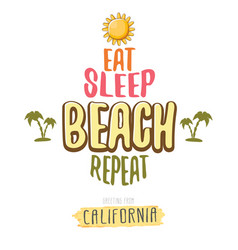 Eat sleep beach repeat cartoon concept vector