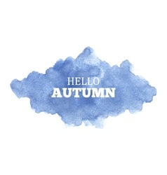 Hello Autumn Watercolor cloud vector image