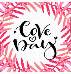 love day valentines day print handwritten vector image