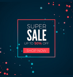 super sale poster header super sale in frame with vector image