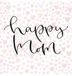 Happy mom handwritten greeting card design vector