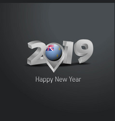 Happy new year 2019 grey typography with tuvalu vector