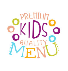Premium quality kids food cafe special menu for vector