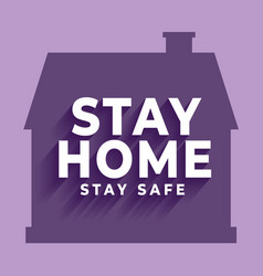 stay at home stay safe - violet vector image