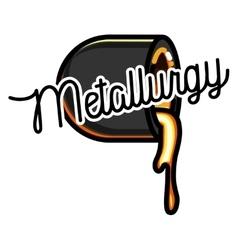 Color vintage Metallurgy emblem vector image
