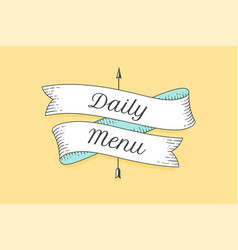 old school vintage ribbon with text daily menu vector image