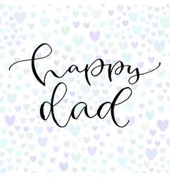 Happy dad handwritten greeting card design vector