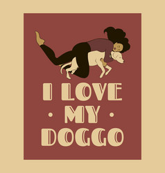 I love my doggo hand drawn girl vector