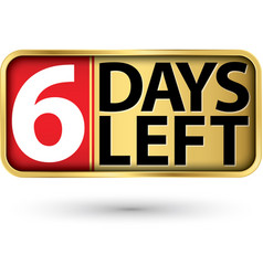 6 days left gold sign vector image
