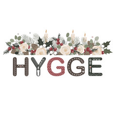 Hygge lettering with floral christmas composition vector