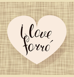 i love forro vector image