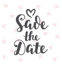 Save the date vintage hand written lettering vector