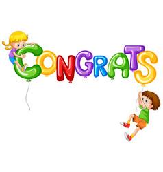 girl and boy with balloon word congrats vector image