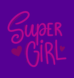super girl lettering phrase for postcard banner vector image