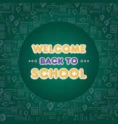 back to school poster welcome education vector image