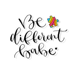Be different babe handwritten greeting card vector